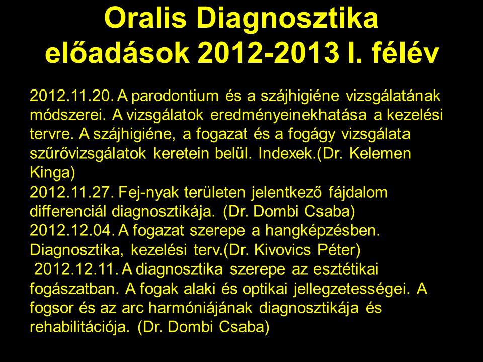 Oralis Diagnosztika előadások 2012-2013 I.félév 2012.11.20.