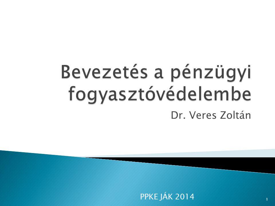 Dr. Veres Zoltán 1 PPKE JÁK 2014