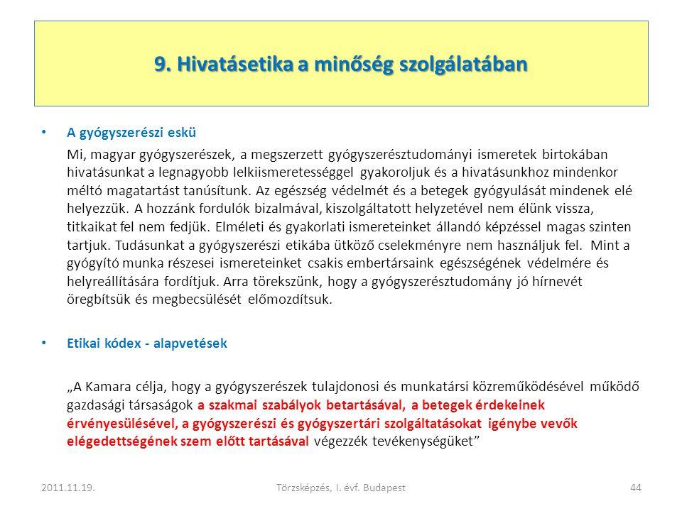 9. Hivatásetika a minőség szolgálatában • A gyógyszerészi eskü Mi, magyar gyógyszerészek, a megszerzett gyógyszerésztudományi ismeretek birtokában hiv
