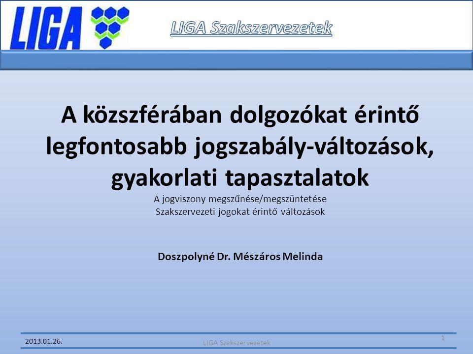 A közszférában dolgozókat érintő legfontosabb jogszabály-változások, gyakorlati tapasztalatok A jogviszony megszűnése/megszüntetése Szakszervezeti jog