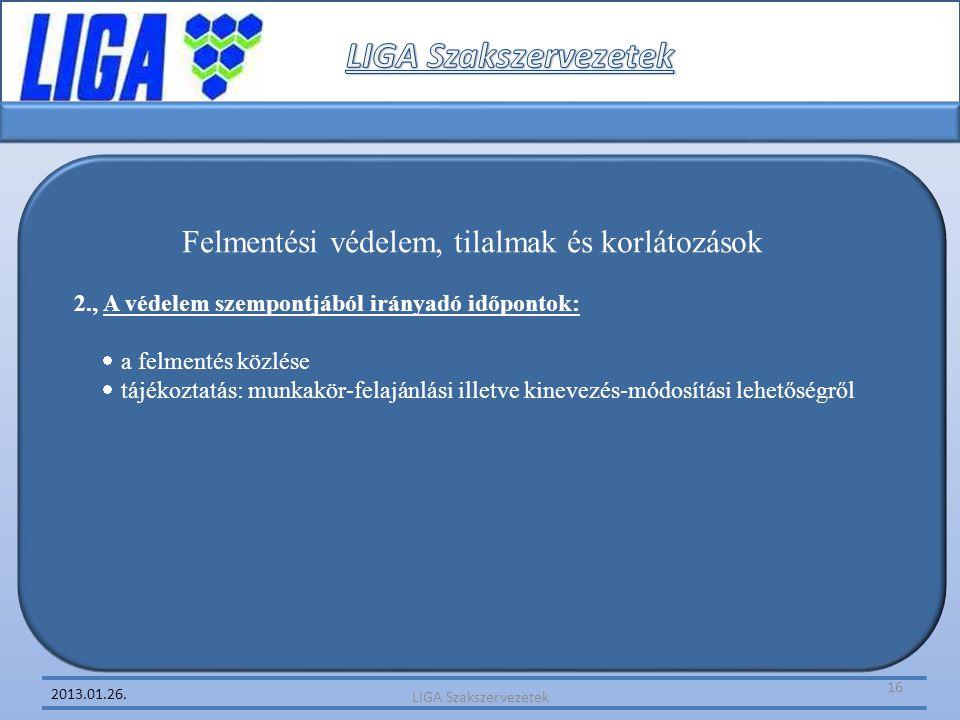 2013.01.26. Felmentési védelem, tilalmak és korlátozások 2., A védelem szempontjából irányadó időpontok:  a felmentés közlése  tájékoztatás: munkakö