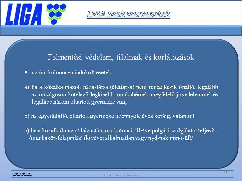 2013.01.26. Felmentési védelem, tilalmak és korlátozások  + az ún. különösen indokolt esetek: a)ha a közalkalmazott házastársa (élettársa) nem rendel