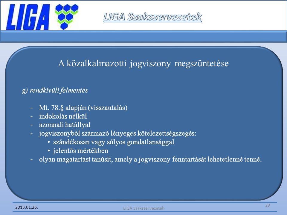 2013.01.26. A közalkalmazotti jogviszony megszüntetése g) rendkívüli felmentés - Mt. 78.§ alapján (visszautalás) - indokolás nélkül - azonnali hatálly