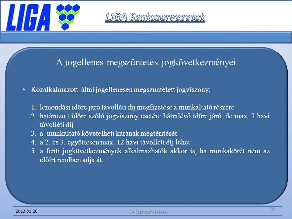 2013.01.26. A jogellenes megszüntetés jogkövetkezményei • Közalkalmazott által jogellenesen megszüntetett jogviszony: 1.lemondási időre járó távolléti