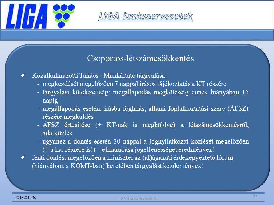 2013.01.26. Csoportos-létszámcsökkentés  Közalkalmazotti Tanács - Munkáltató tárgyalása: - megkezdését megelőzően 7 nappal írásos tájékoztatás a KT r