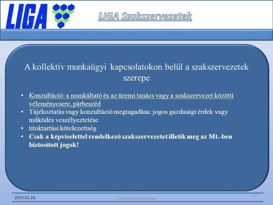 2013.01.26. A kollektív munkaügyi kapcsolatokon belül a szakszervezetek szerepe •Konzultáció: a munkáltató és az üzemi tanács vagy a szakszervezet köz