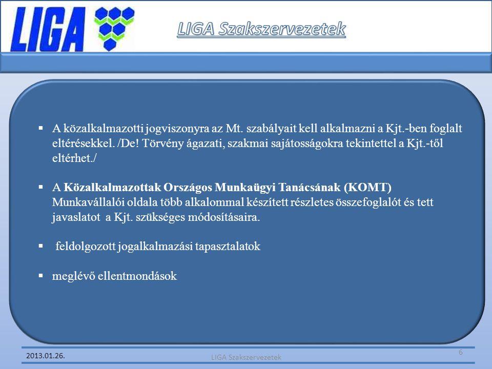 2013.01.26.  A közalkalmazotti jogviszonyra az Mt. szabályait kell alkalmazni a Kjt.-ben foglalt eltérésekkel. /De! Törvény ágazati, szakmai sajátoss