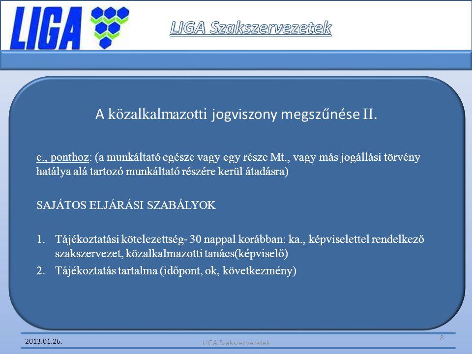 2013.01.26. A közalkalmazotti jogviszony megszűnése II. e., ponthoz: (a munkáltató egésze vagy egy része Mt., vagy más jogállási törvény hatálya alá t