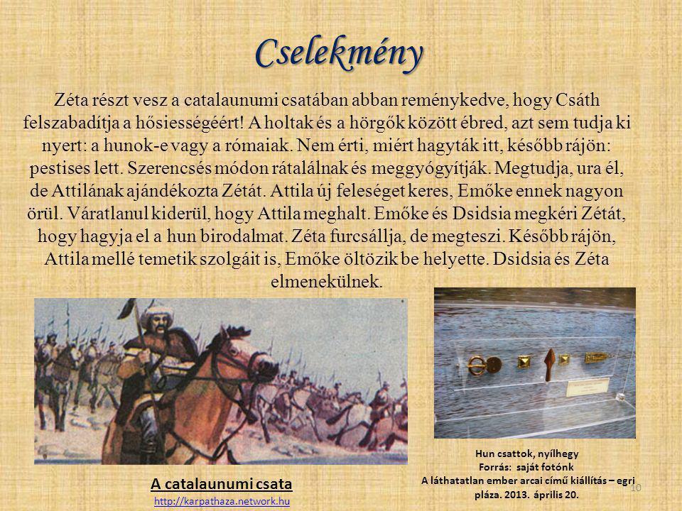 Cselekmény Zéta részt vesz a catalaunumi csatában abban reménykedve, hogy Csáth felszabadítja a hősiességéért! A holtak és a hörgők között ébred, azt