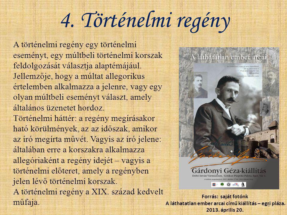 4. Történelmi regény 8 A történelmi regény egy történelmi eseményt, egy múltbeli történelmi korszak feldolgozását választja alaptémájául. Jellemzője,