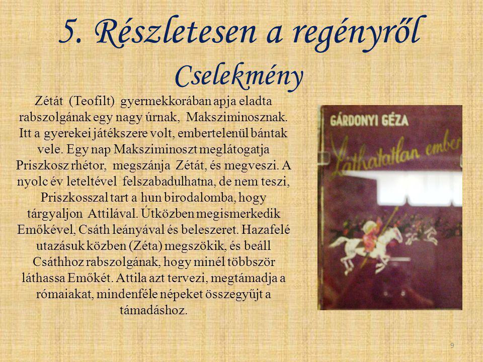 Cselekmény Zéta részt vesz a catalaunumi csatában abban reménykedve, hogy Csáth felszabadítja a hősiességéért.