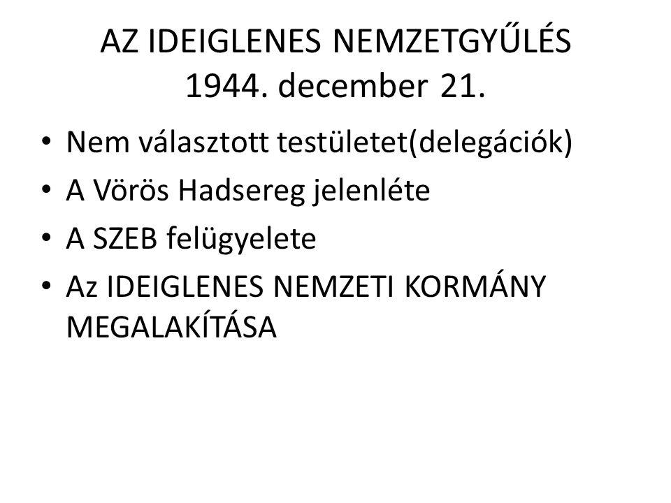 AZ IDEIGLENES NEMZETGYŰLÉS (ÉS A KORMÁNY) INTÉZKEDÉSEI • A fegyverszünet megkötése (1945 jan.