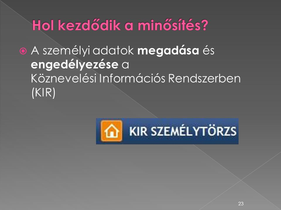  A személyi adatok megadása és engedélyezése a Köznevelési Információs Rendszerben (KIR) 23