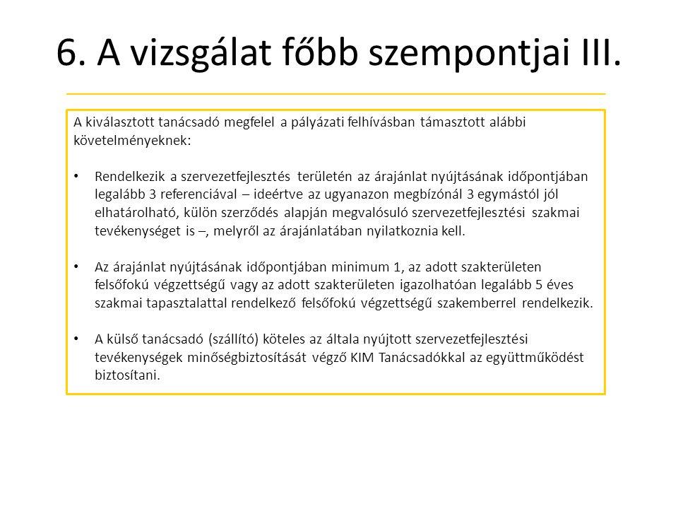 6.A vizsgálat főbb szempontjai III.