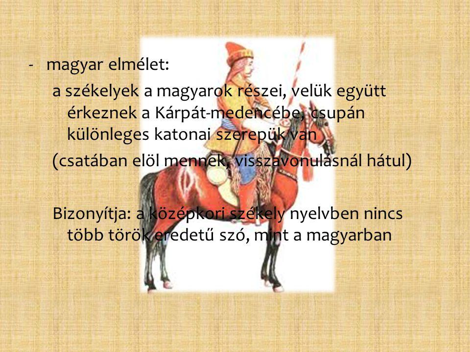 -magyar elmélet: a székelyek a magyarok részei, velük együtt érkeznek a Kárpát-medencébe, csupán különleges katonai szerepük van (csatában elöl mennek