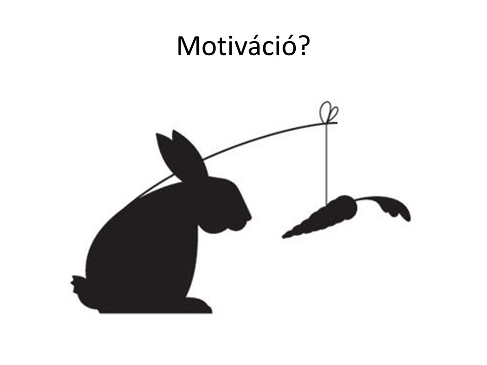 Motiváció?