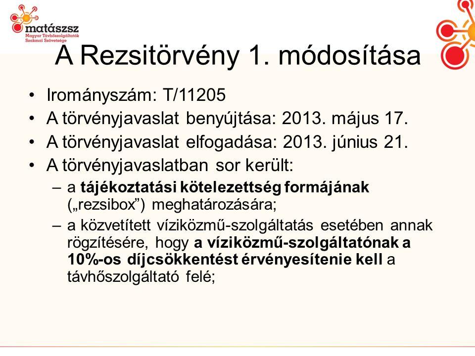 A Rezsitörvény 1.módosítása •Irományszám: T/11205 •A törvényjavaslat benyújtása: 2013.