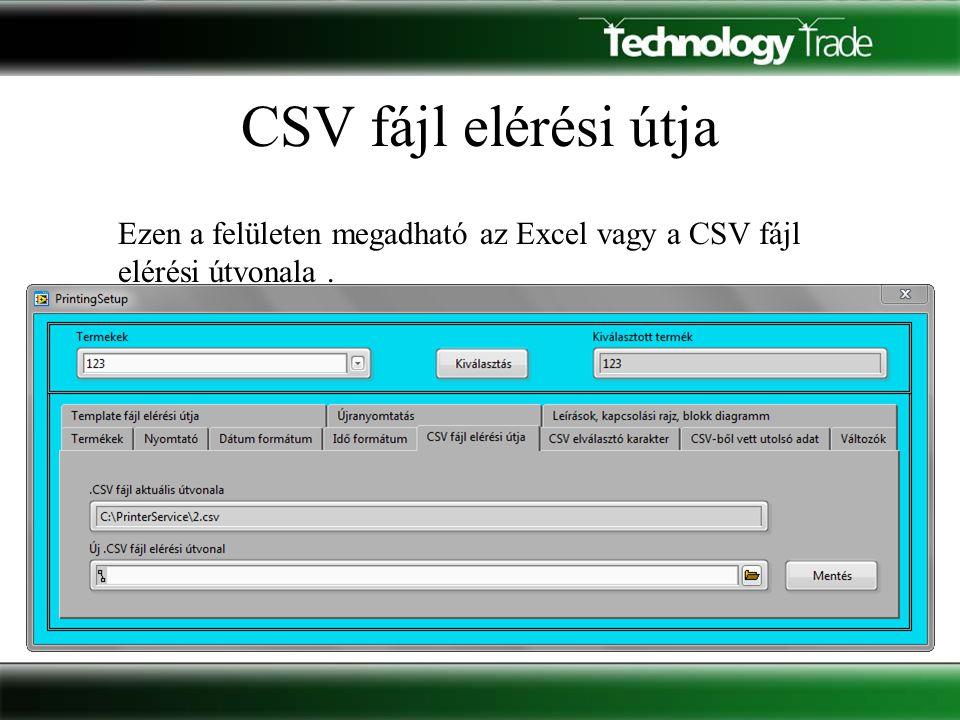 CSV fájl elérési útja Ezen a felületen megadható az Excel vagy a CSV fájl elérési útvonala.