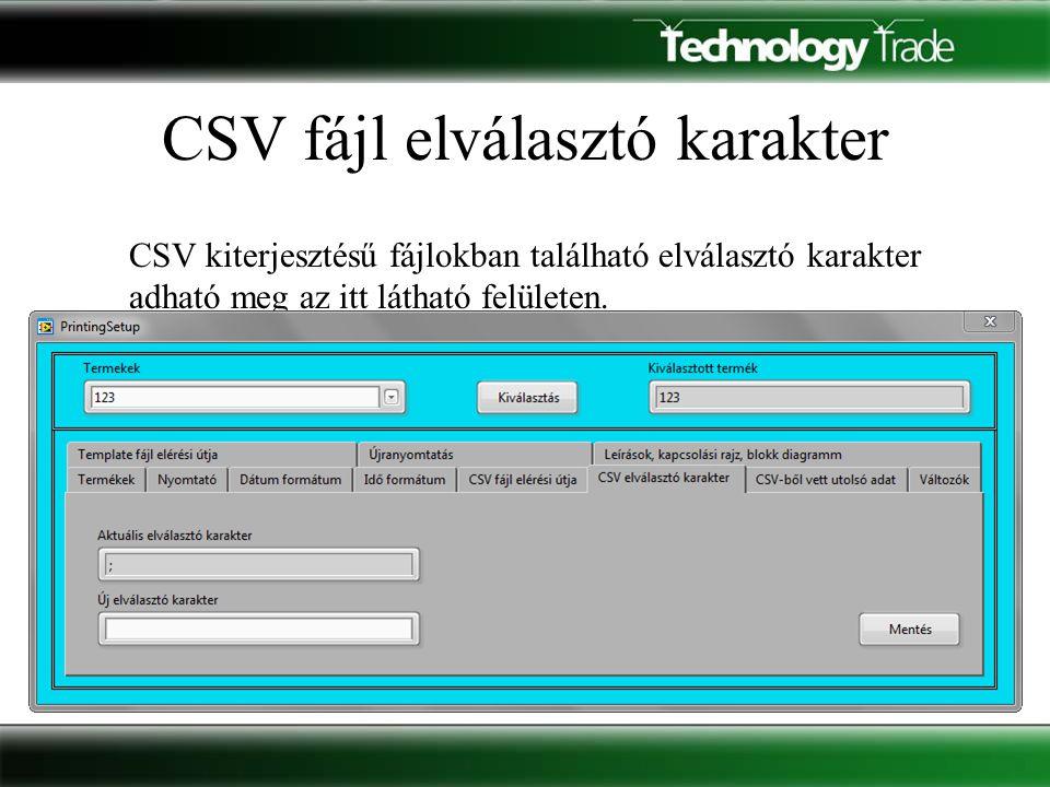 CSV kiterjesztésű fájlokban található elválasztó karakter adható meg az itt látható felületen. CSV fájl elválasztó karakter