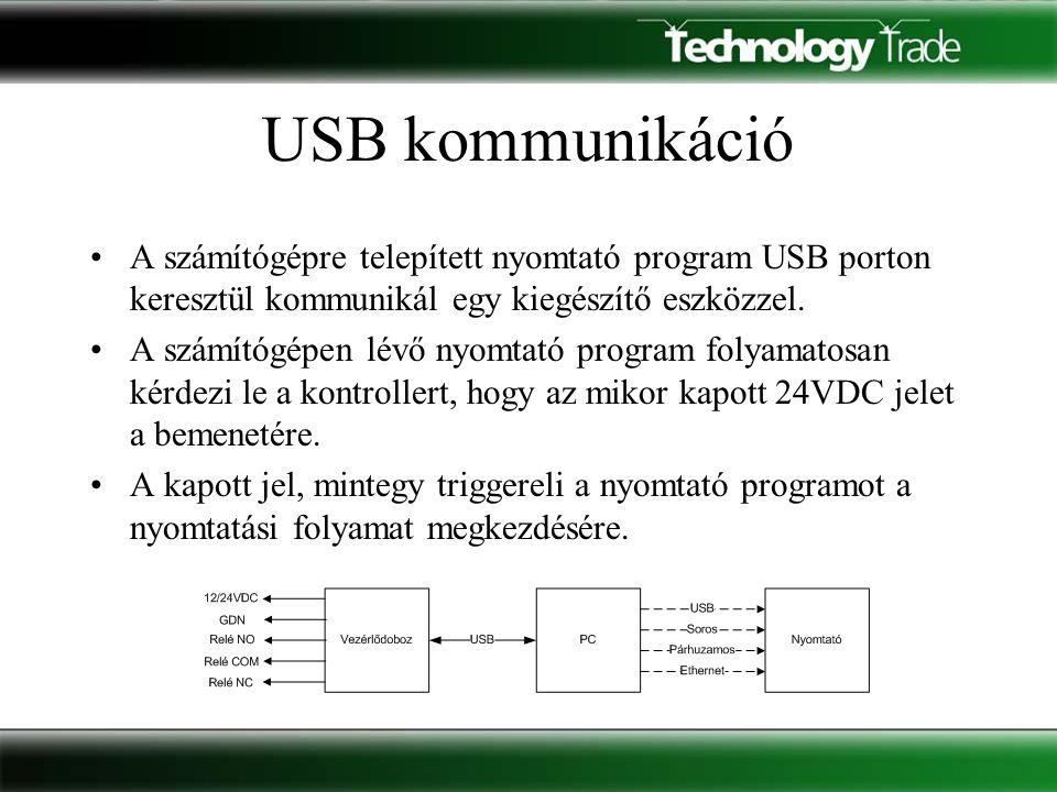 USB kommunikáció •A számítógépre telepített nyomtató program USB porton keresztül kommunikál egy kiegészítő eszközzel. •A számítógépen lévő nyomtató p