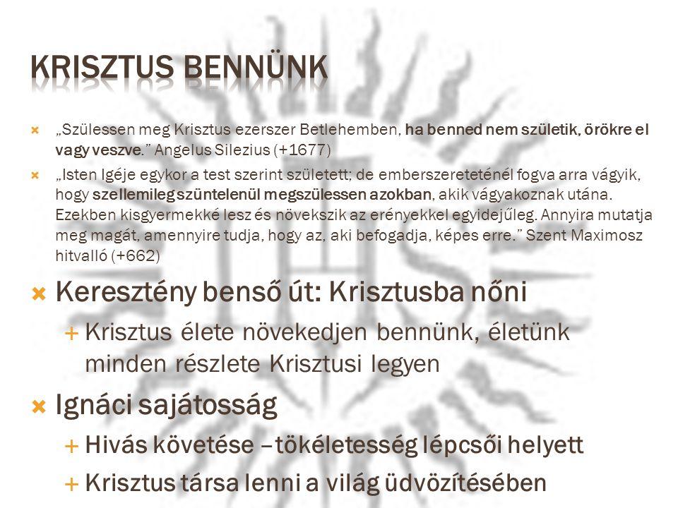 """ """"Szülessen meg Krisztus ezerszer Betlehemben, ha benned nem születik, örökre el vagy veszve."""" Angelus Silezius (+1677)  """"Isten Igéje egykor a test"""