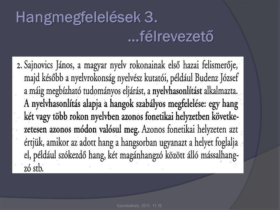 Hangmegfelelések 3. …félrevezető Szombathely, 2011. 11.10.