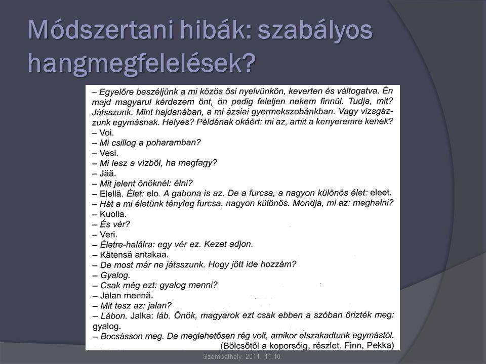 Módszertani hibák: szabályos hangmegfelelések Szombathely, 2011. 11.10.
