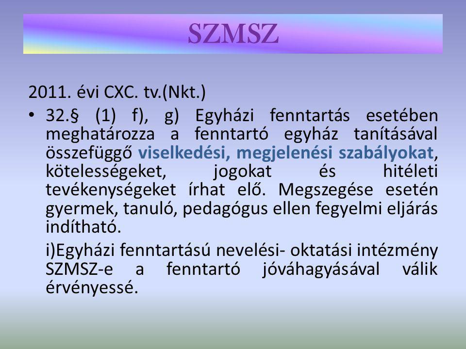 SZMSZ Katonai és rendvédelmi köznevelési intézményekre vonatkozó külön rendelkezések • 36.§ (2) Katonai, rendvédelmi szervek iskolája tanulói jogviszonyt azzal létesíthet, tarthat fenn, aki büntetlen előéletű,magyar állampolgár vagy bevándorlási engedéllyel rendelkezik, szolgálatra alkalmas.