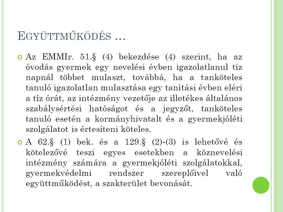 E GYÜTTMŰKÖDÉS … Az EMMIr. 51.§ (4) bekezdése (4) szerint, ha az óvodás gyermek egy nevelési évben igazolatlanul tíz napnál többet mulaszt, továbbá, h