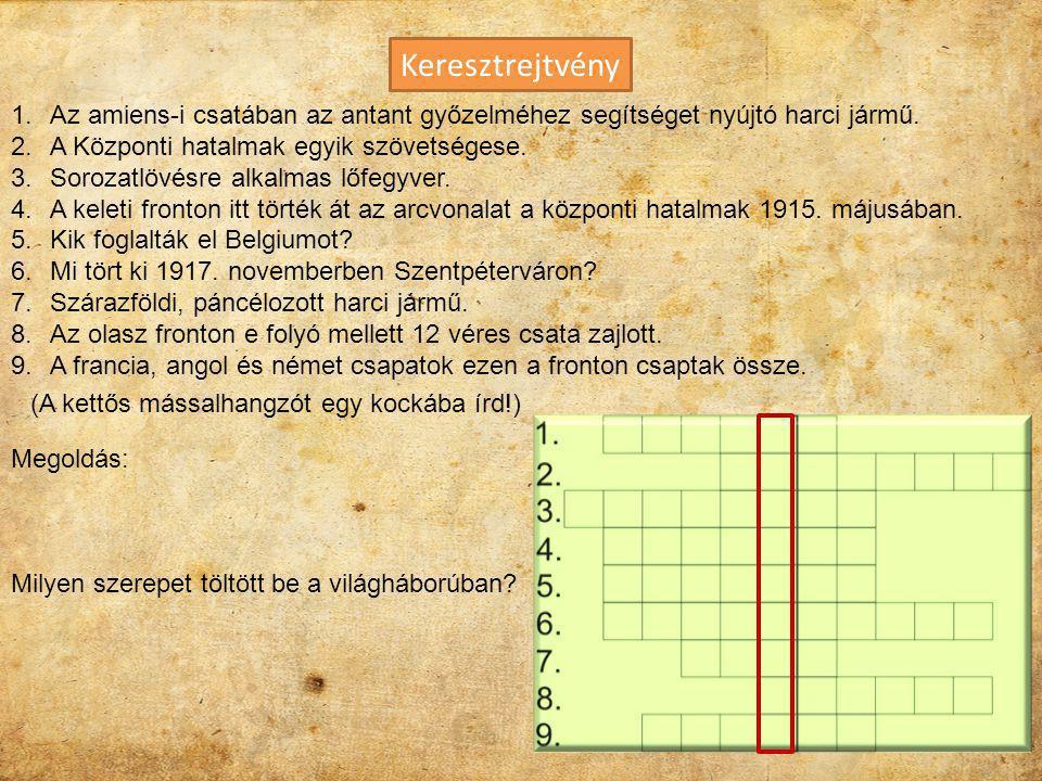 1. Mikor volt a szarajevói merénylet? a)1914. június 28. b)1914. július 28. c)1914. június 8. 2. Melyik a kakukktojás? a)Portugália, Szerbia, Oroszors