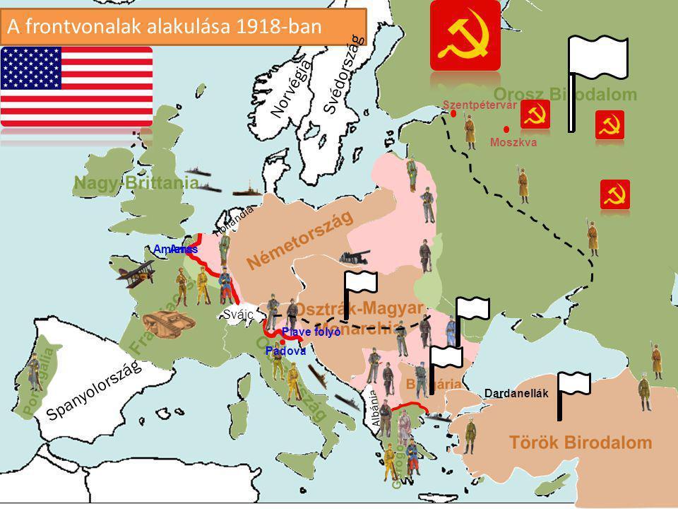 A frontvonalak alakulása 1918-ban Spanyolország Albánia Norvégia Svédország Svájc Hollandia Szentpétervár Dardanellák Moszkva ArrasAmiens Piave folyó Padova