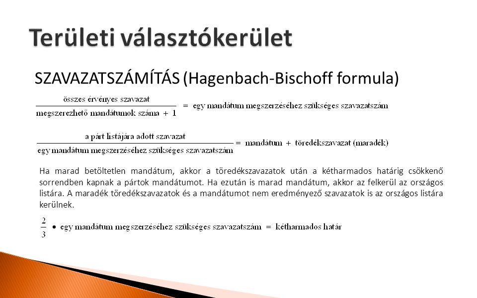 SZAVAZATSZÁMÍTÁS (Hagenbach-Bischoff formula) Ha marad betöltetlen mandátum, akkor a töredékszavazatok után a kétharmados határig csökkenő sorrendben