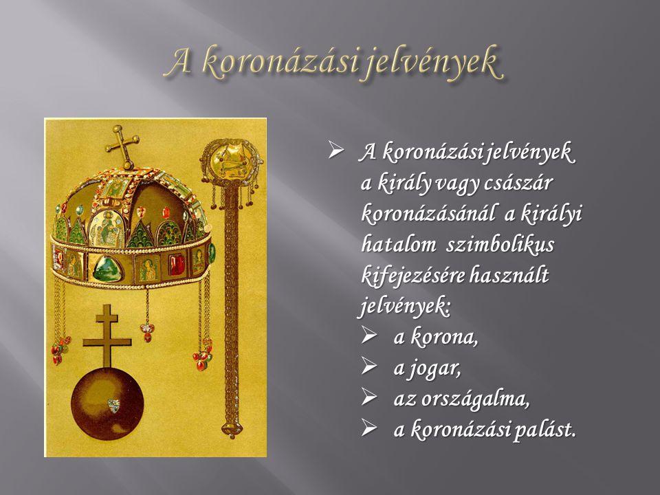  A koronázási jelvények a király vagy császár koronázásánál a királyi hatalom szimbolikus kifejezésére használt jelvények:  a korona,  a jogar,  az országalma,  a koronázási palást.