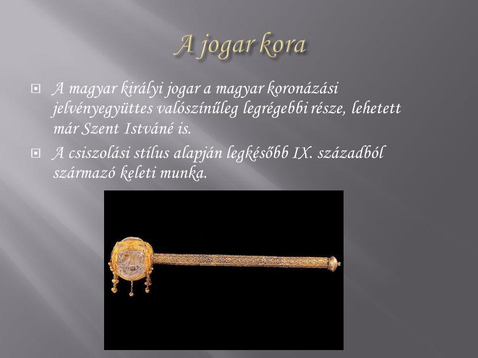  A magyar királyi jogar a magyar koronázási jelvényegyüttes valószínűleg legrégebbi része, lehetett már Szent Istváné is.  A csiszolási stílus alapj