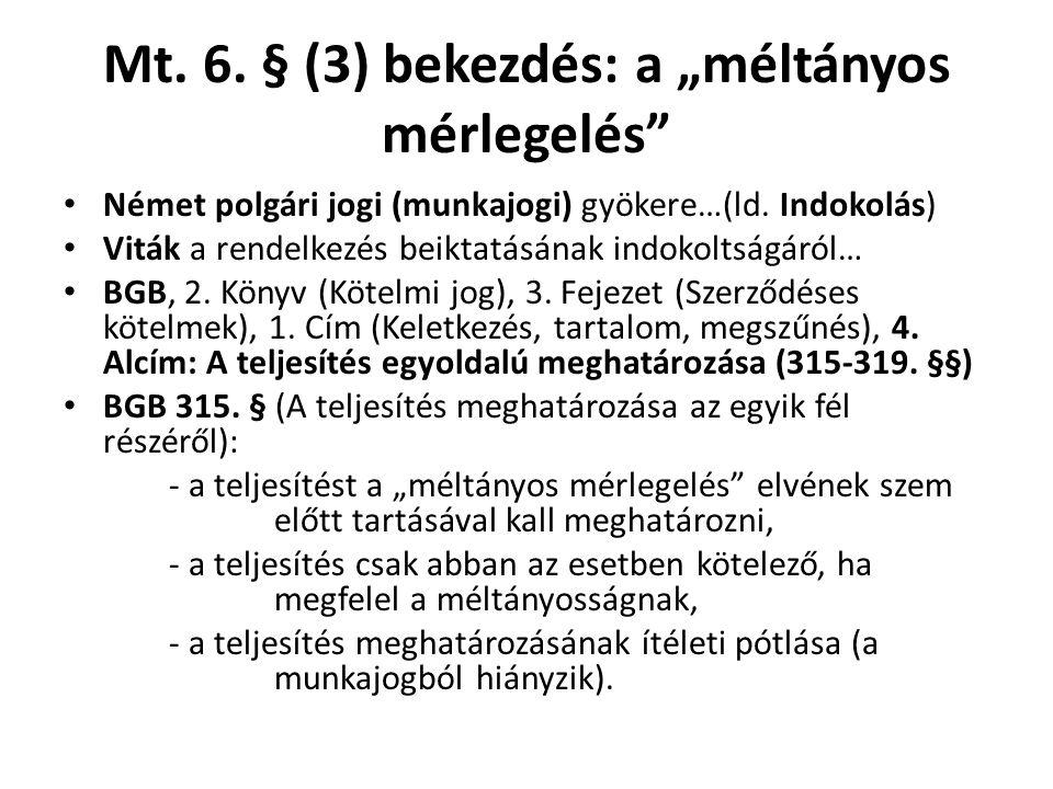 """Mt. 6. § (3) bekezdés: a """"méltányos mérlegelés"""" • Német polgári jogi (munkajogi) gyökere…(ld. Indokolás) • Viták a rendelkezés beiktatásának indokolts"""