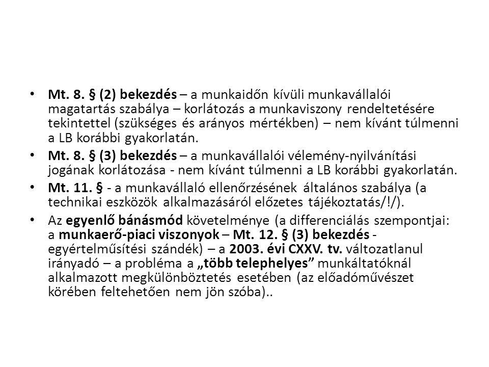 • Mt. 8. § (2) bekezdés – a munkaidőn kívüli munkavállalói magatartás szabálya – korlátozás a munkaviszony rendeltetésére tekintettel (szükséges és ar