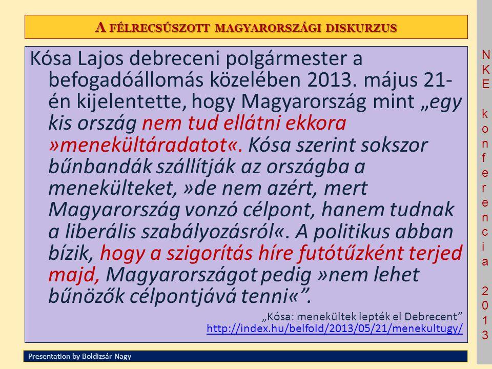 NKE konferencia 2013NKE konferencia 2013 A FÉLRECSÚSZOTT MAGYARORSZÁGI DISKURZUS Kósa Lajos debreceni polgármester a befogadóállomás közelében 2013. m