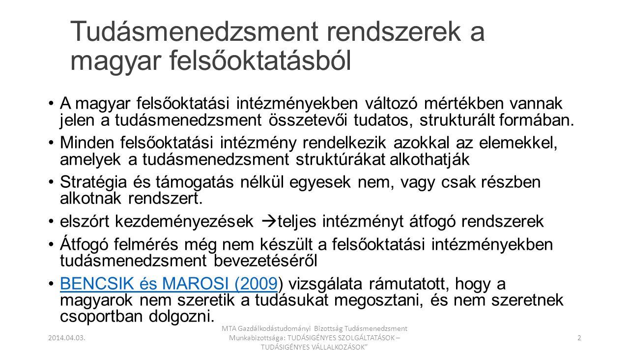 Tudásmenedzsment rendszerek a magyar felsőoktatásból •A magyar felsőoktatási intézményekben változó mértékben vannak jelen a tudásmenedzsment összetev