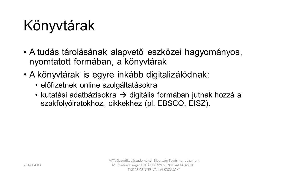 Elektronikus megoldások •Honlap, wiki, intranet, e-learning rendszer, kifejezetten tudásmenedzsmentre dedikált szoftver.