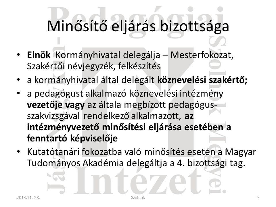 Minősítő eljárás bizottsága • Elnök Kormányhivatal delegálja – Mesterfokozat, Szakértői névjegyzék, felkészítés • a kormányhivatal által delegált közn