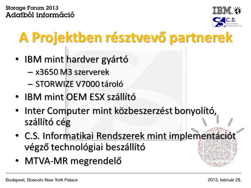 • IBM mint hardver gyártó – x3650 M3 szerverek – STORWIZE V7000 tároló • IBM mint OEM ESX szállító • Inter Computer mint közbeszerzést bonyolító, szál