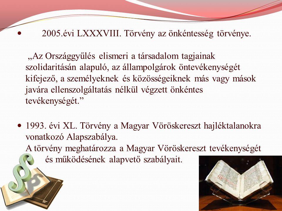  2005.évi LXXXVIII.Törvény az önkéntesség törvénye.