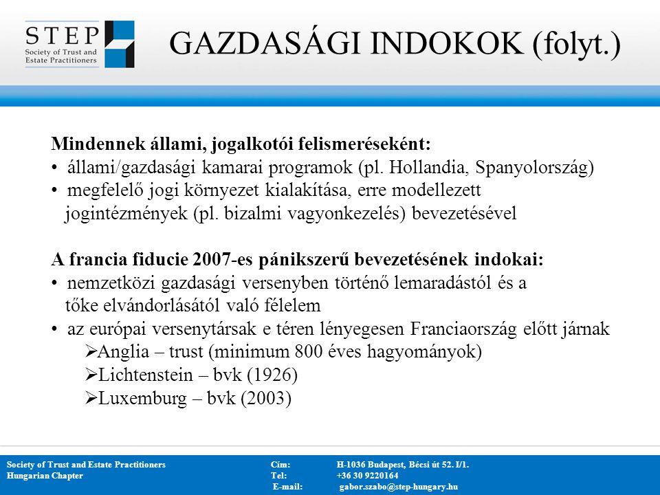 GAZDASÁGI INDOKOK (folyt.) Society of Trust and Estate PractitionersCím: H-1036 Budapest, Bécsi út 52. I/1. Hungarian Chapter Tel:+36 30 9220164 E-mai