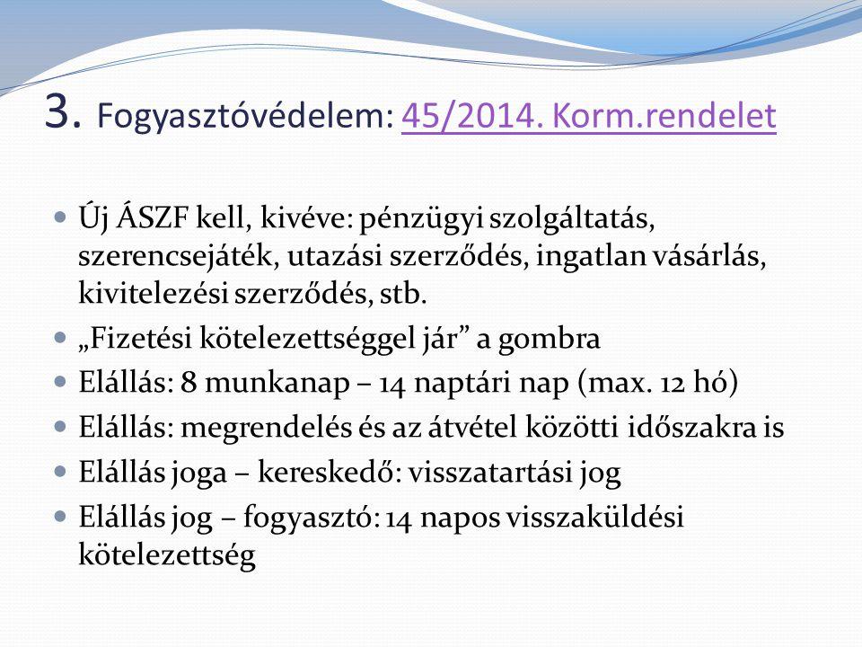 3.Fogyasztóvédelem/2: 45/2014. Korm.rendelet45/2014.