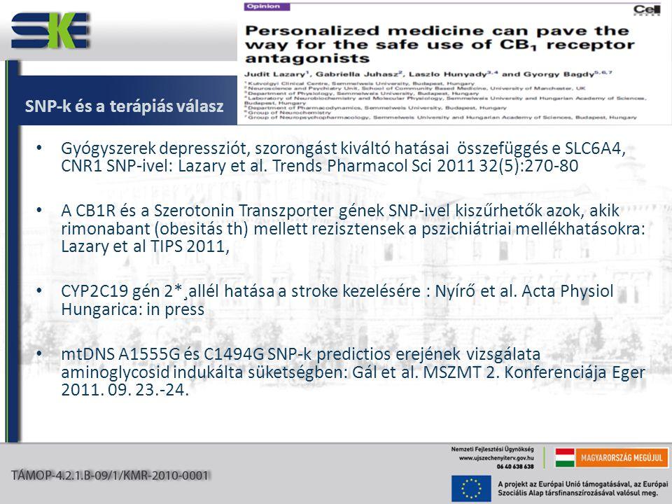 SNP-k és a terápiás válasz • Gyógyszerek depressziót, szorongást kiváltó hatásai összefüggés e SLC6A4, CNR1 SNP-ivel: Lazary et al.