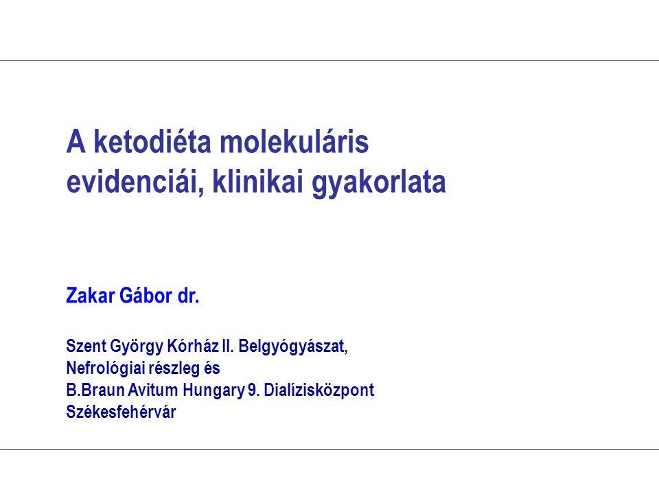 A ketodiéta molekuláris evidenciái, klinikai gyakorlata Zakar Gábor dr.
