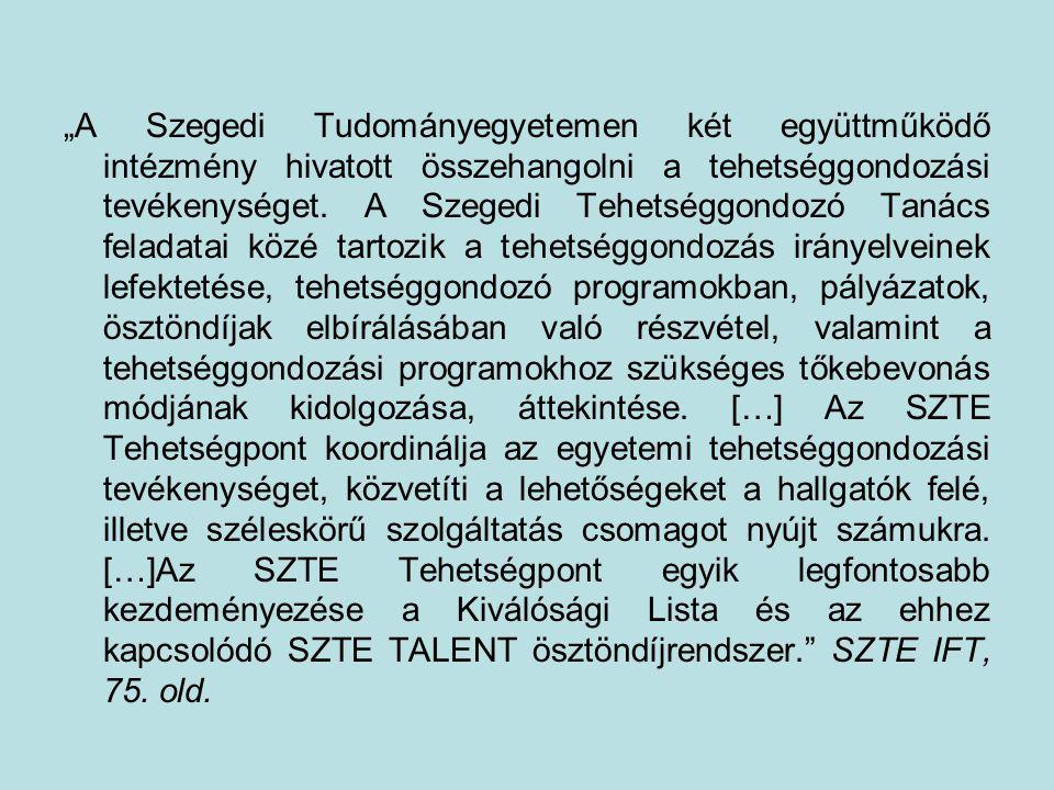 """""""A Szegedi Tudományegyetemen két együttműködő intézmény hivatott összehangolni a tehetséggondozási tevékenységet. A Szegedi Tehetséggondozó Tanács fel"""