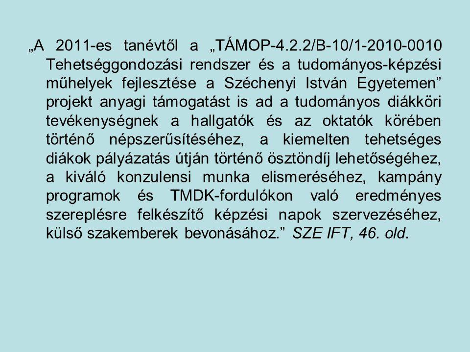"""""""A 2011-es tanévtől a """"TÁMOP-4.2.2/B-10/1-2010-0010 Tehetséggondozási rendszer és a tudományos-képzési műhelyek fejlesztése a Széchenyi István Egyetem"""