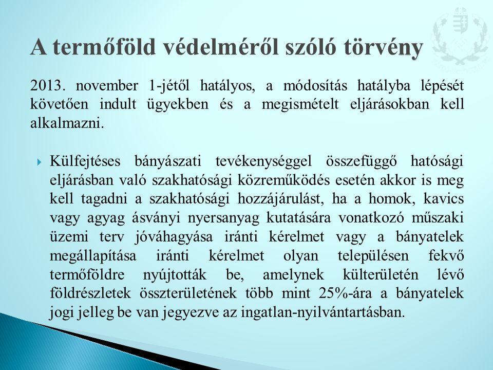 2013. november 1-jétől hatályos, a módosítás hatályba lépését követően indult ügyekben és a megismételt eljárásokban kell alkalmazni.  Külfejtéses bá