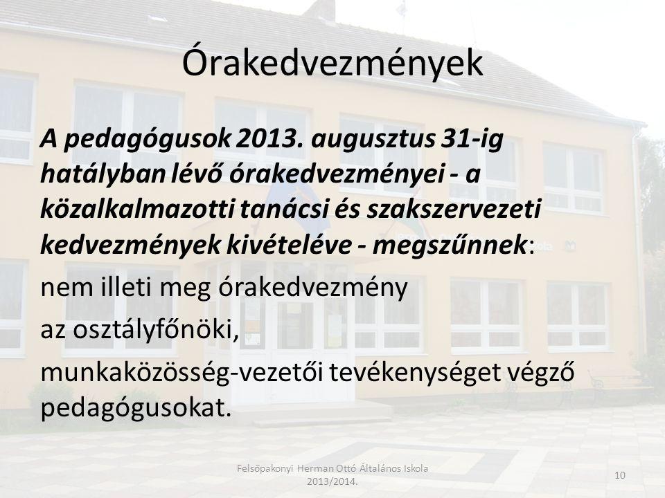 Órakedvezmények A pedagógusok 2013. augusztus 31-ig hatályban lévő órakedvezményei - a közalkalmazotti tanácsi és szakszervezeti kedvezmények kivételé